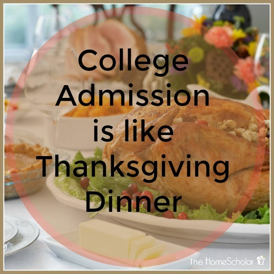 College Admission is like Thanksgiving Dinner