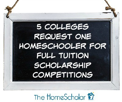 5 Colleges Request One Homeschooler for Full Tuition Scholarship Competitions
