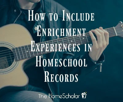 How to Include Enrichment Experiences in Homeschool Records