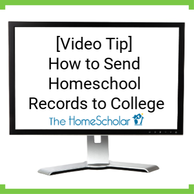 [Video Tip] How to Send Homeschool Records to College